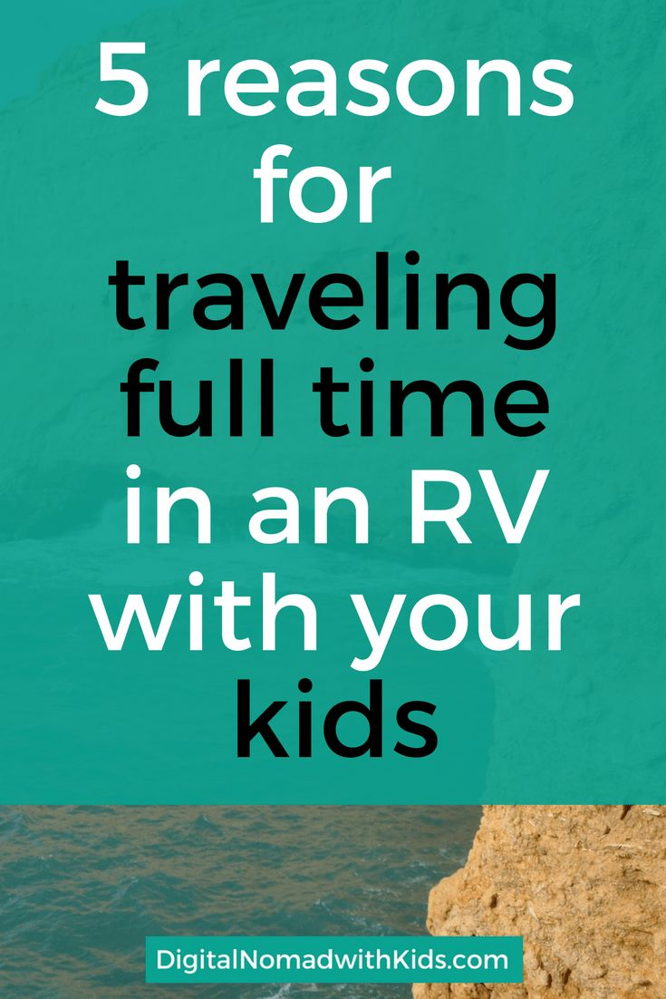Doubts about traveling full time in an RV with your kids? I know from experience that there are 5 extremely good reasons to take your kids and just go!