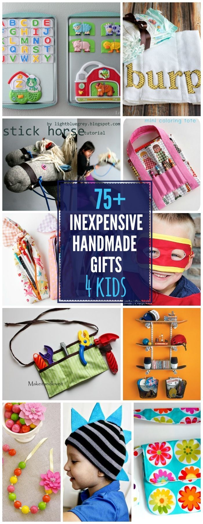 75  DIY Gifts For Kids | Inexpensive Handmade Gifts for Kids