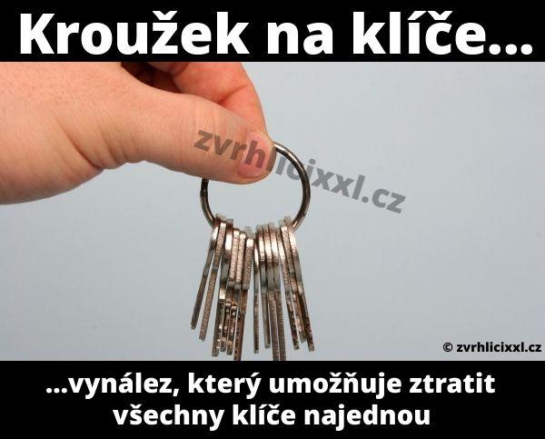Kroužek na klíče je dobrý starý vynález, který nám umožňuje ztratit všechny klíče najednou. – Zvrhlíci XXL – Bez cenzury