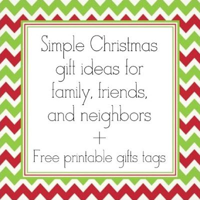 Simple Christmas Gift Ideas for Family, Friends, and Neighbors + Free Printable Tags - Serving Pink Lemonade