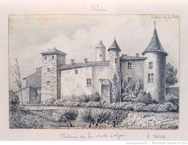 [Lyon]. Chateau de la Motte : [dessin]