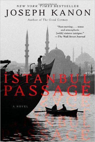 Istanbul Passage (2012) Joseph Kanon #novel #mystery #istanbul #GreenHouseTaksim