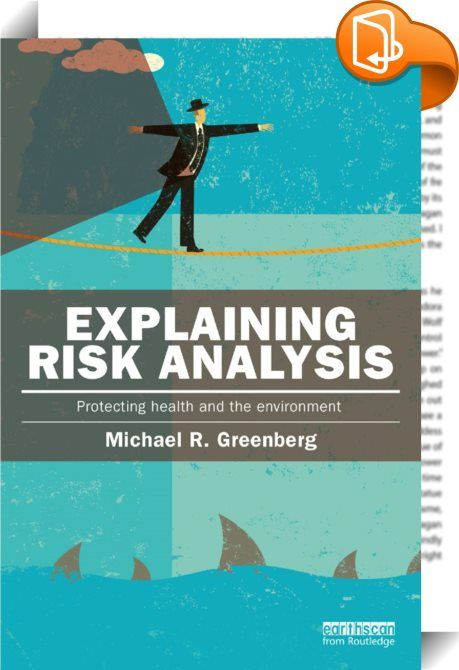 Explaining Risk Analysis    ::  <P>Risk analysis is not a narrowly defined set of applications. Rather, it is widely used to assess and manage a plethora of hazards that threaten dire implications. However, too few people actually understand what risk analysis can help us accomplish and, even among experts, knowledge is often limited to one or two applications. </P><I> <P>Explaining Risk Analysis</I> frames risk analysis as a holistic planning process aimed at making better risk-inform...