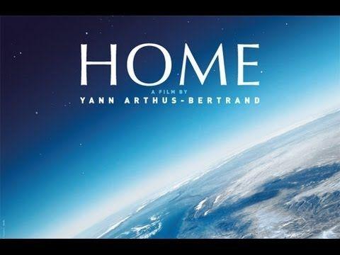 Home é um documentário lançado em 2009, produzido pelo jornalista, fotógrafo e ambientalista francês Yann Arthus-Bertrand. O filme é inteiramente composto de imagens aéreas de vários lugares da Terra. Mostra-nos a diversidade da vida no planeta e como a humanidade está ameaçando o equilíbrio ecológico.