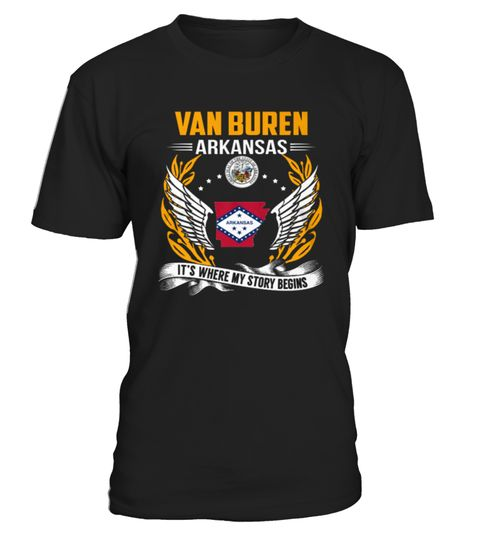 # T shirt Van Buren, Arkansas   My Story Begins front .  tee Van Buren, Arkansas - My Story Begins-front Original Design.tee shirt Van Buren, Arkansas - My Story Begins-front is back . HOW TO ORDER:1. Select the style and color you want:2. Click Reserve it now3. Select size and quantity4. Enter shipping and billing information5. Done! Simple as that!TIPS: Buy 2 or more to save shipping cost!This is printable if you purchase only one piece. so dont worry, you will get yours.