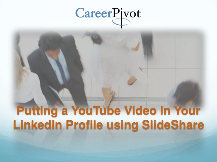 How to Place a YouTube video on your LinkedIn profile