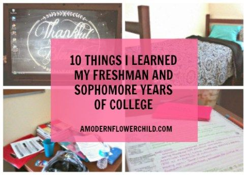 10 Things I Learned My Freshman and Sophomore Years of College | A Modern Flower Child