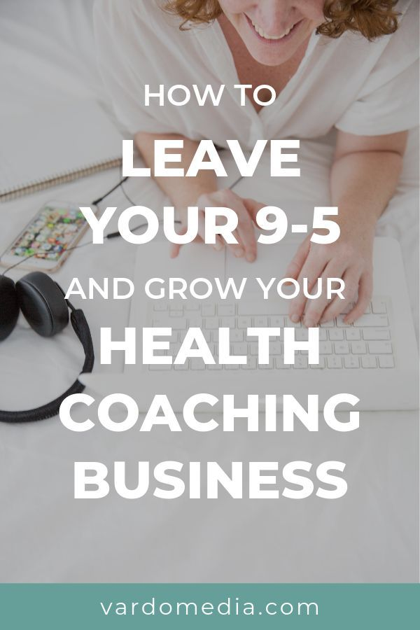 How To Leave Your 9 5 And Grow Your Health Coaching Business Health Coach Business Health Coach Health And Wellness Coach
