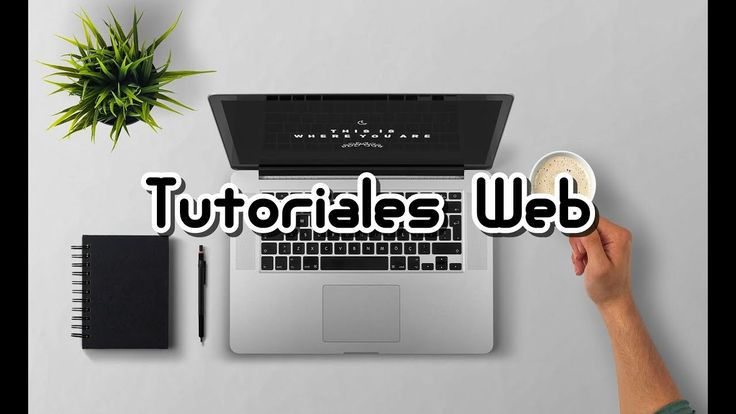 Tutoriales Web https://youtu.be/l_j1eRAKh8A
