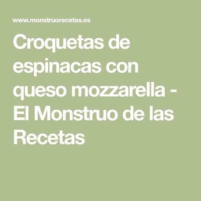 Croquetas de espinacas con queso mozzarella - El Monstruo de las Recetas