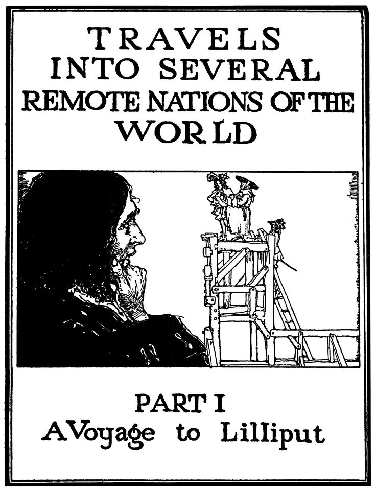 an analysis of part i of a voyage to lilliput Gulliver's travels (lilliput) gulliver's travels, part i - a voyage to lilliput this set corrects the continent (australia) study play a person who is taught a trade or skill by a master apprentice to leave alone desert abandon a rich person who gives money to pay to support a particular cause or person.