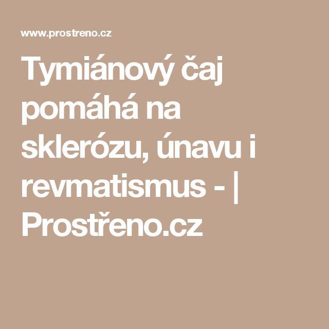 Tymiánový čaj pomáhá na sklerózu, únavu i revmatismus - | Prostřeno.cz