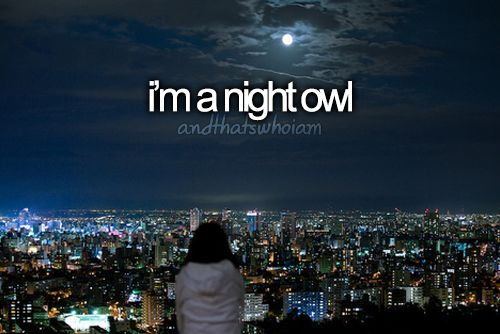 I'm am night person so NOT a morning person... and that's who I am.