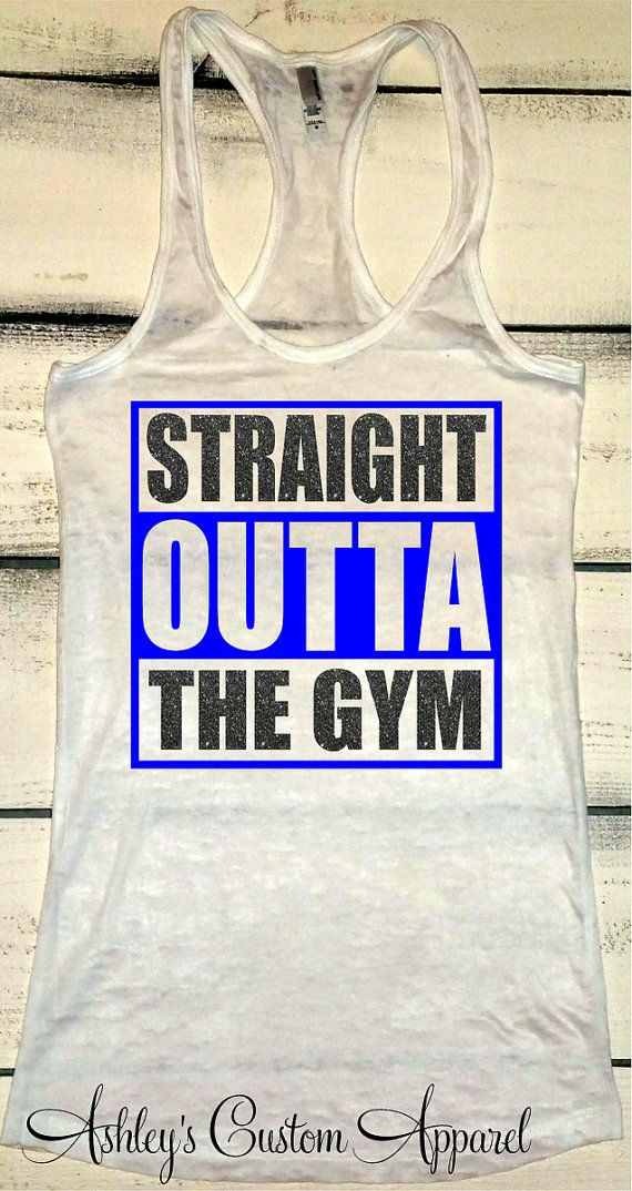 Womens Fitness Tank, Straight Outta Shirt, Inspirational Fitness Quotes, Cute Workout Tank, Fitness Burnout Apparel, Funny Work Out Shirt by AshleysCustomApparel