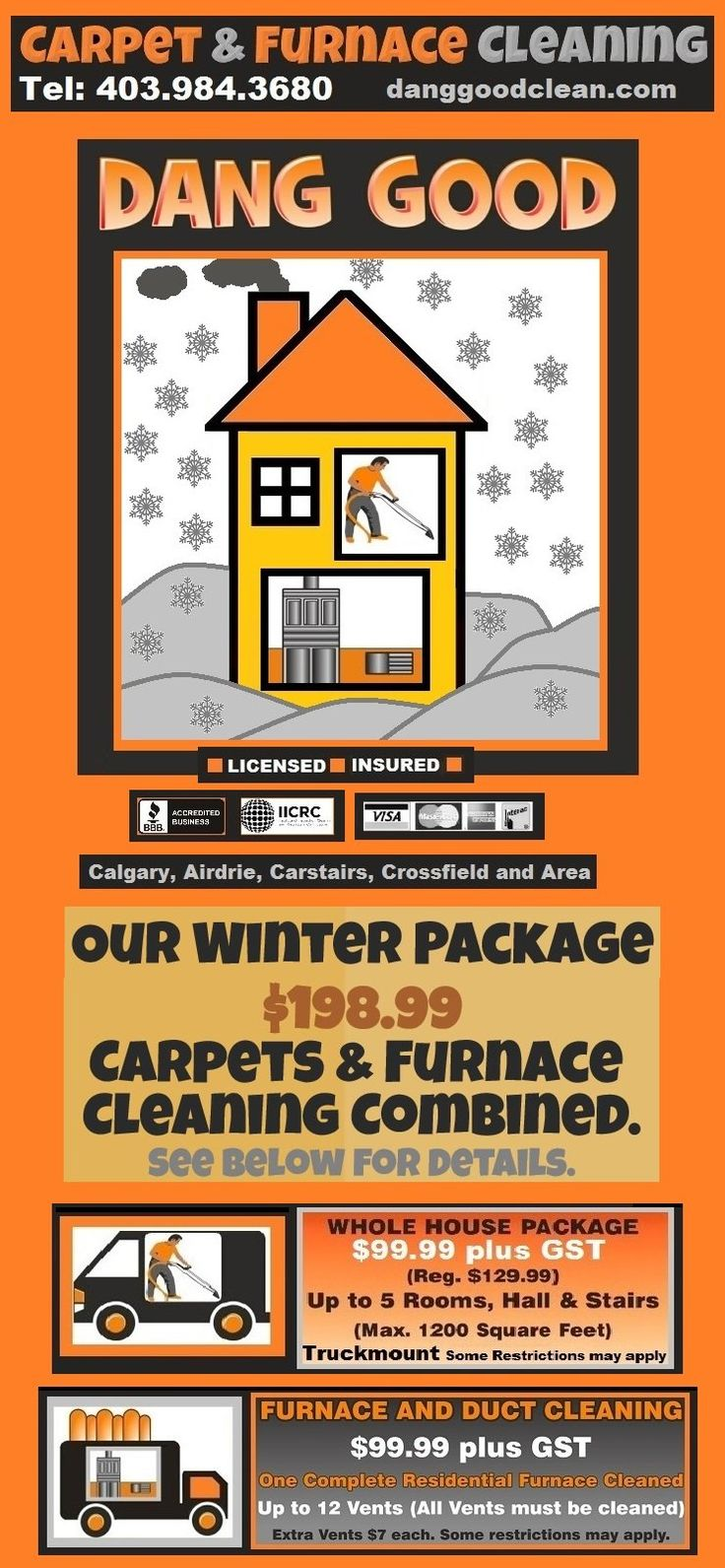 Our winter package $198.99 for Carpets and Furnace Cleaning.  Check out Dang Good Carpet and Furnace Cleaning. m.danggoodclean.com