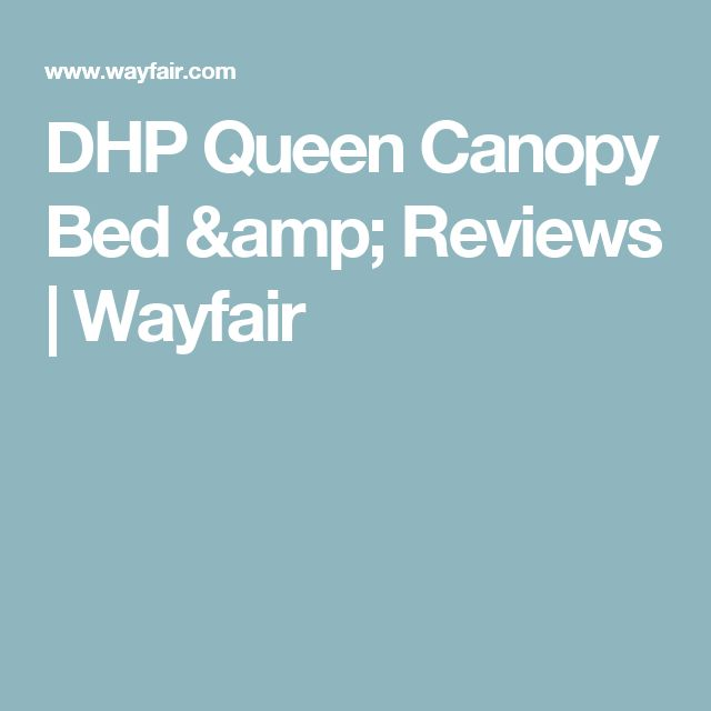 DHP Queen Canopy Bed & Reviews | Wayfair