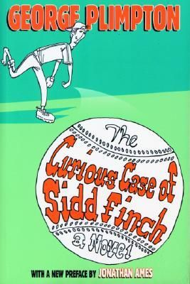 """The Curious Case of Sidd Finch:"" -- An April Fools day joke in Sports Illustrated that took on a life of it's own, Siddathra HaydenFinch (aka Sidney Hayden Finch) was a Zen sensation that was part of spring training for the New York Mets. Not really, but one hell of a April Fools Day joke and one entertaining little novel George Plummer made from it."