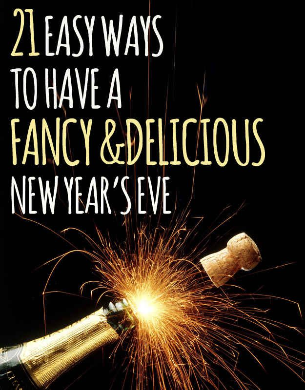 21 Fun Ways To Have A Fancy And Delicious New Year's Eve