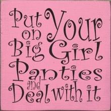 Put on Your Big Girl Panties...