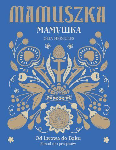 Mamuszka. Od Lwowa do Baku. Ponad 100 przepisów-Hercules Olia