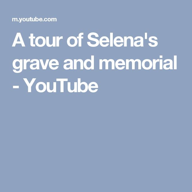 A tour of Selena's grave and memorial - YouTube