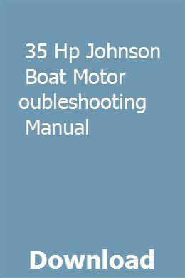 35 Hp Johnson Boat Motor Troubleshooting Manual pdf download