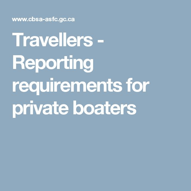 Travellers - Reporting requirements for private boaters
