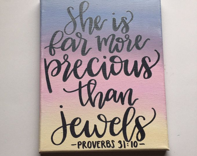 She is far more precious than jewels bibke verse on canvas