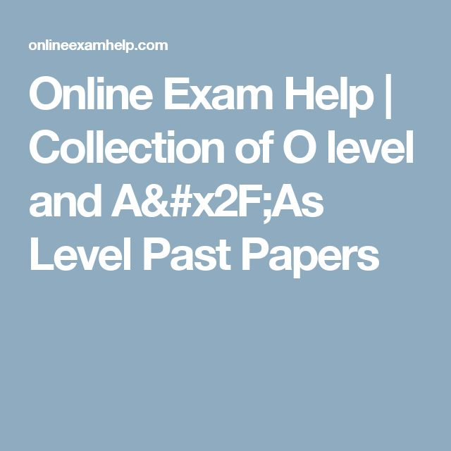 Online Exam Help | Collection of O level and A/As Level Past Papers