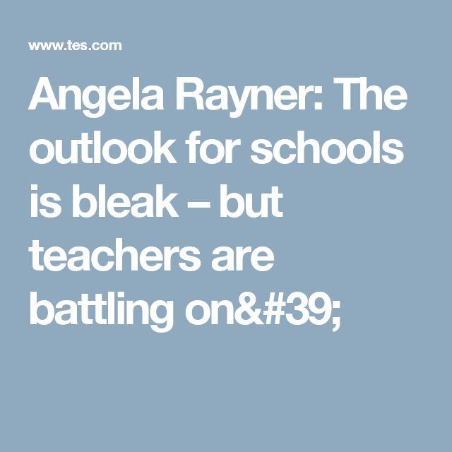 Angela Rayner: The outlook for schools is bleak – but teachers are battling on'