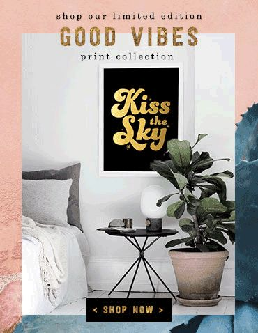 Hunters & Gatherers Limited Edition Art Prints - Good Vibes Collection Available now at www.huntersandgatherers.com.au