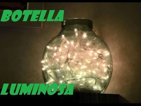 BOTELLA LUMINOSA RECICLADA Y RAPIDISIMA. LIGHT BOTTLE recycled and very fast - YouTube