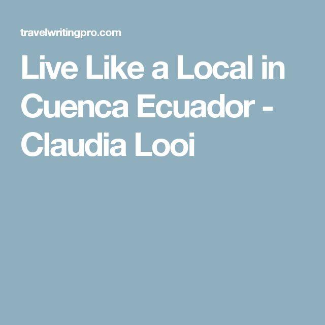 Live Like a Local in Cuenca Ecuador - Claudia Looi