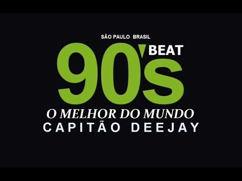 DANCE 90,91,92,93,94,95,96,97,98,99 - CAPITÃO DEEJAY WhatsApp (19) 98245-7416 - YouTube