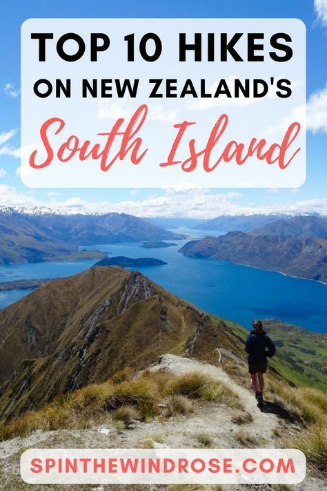 New Zealand's South Island is home to towering mountains, stunning lakes and thick forest... It's one of the best places in the world to explore on your own two feet. Here is my take on the best hikes on the South Island. - http://spinthewindrose.com