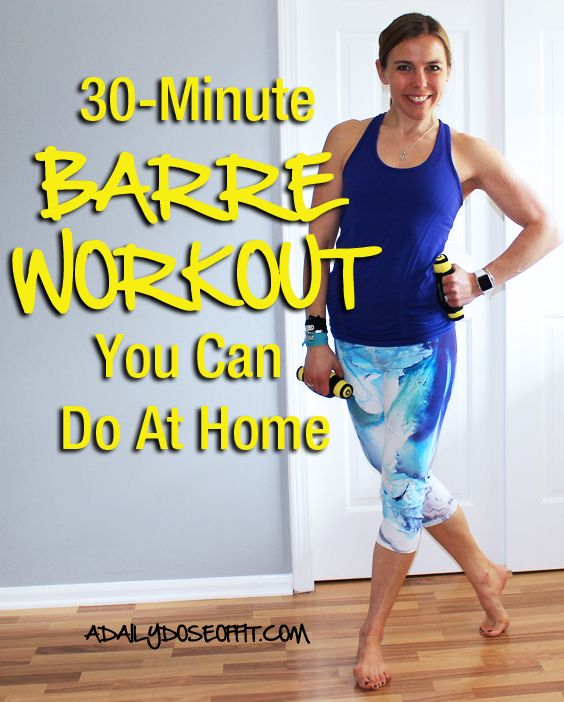 30-Minute Barre Workout You Can Do At Home: This quick and efficient workout doesn't use a lot of equipment, but packs a strength training punch. / A Daily Dose of Fit
