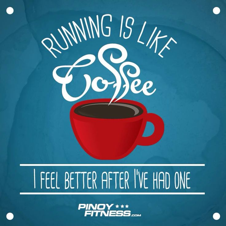Running is Like Coffee - pinoyfitness.com