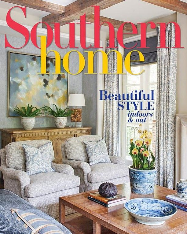 Southern Home On Instagram Thank You All For The Amazing Feedback On Our Newest Issue Every Wond House And Home Magazine Southern Homes Traditional House