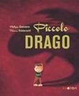 """PICCOLO DRAGO  Thierry Robberecht + Philippe Goossens    Quante volte mamma ha detto 'NO significa NO'?   Sento crescere la rabbia come un fuoco e divento tutto rosso...   divento un drago gigante!"""""""
