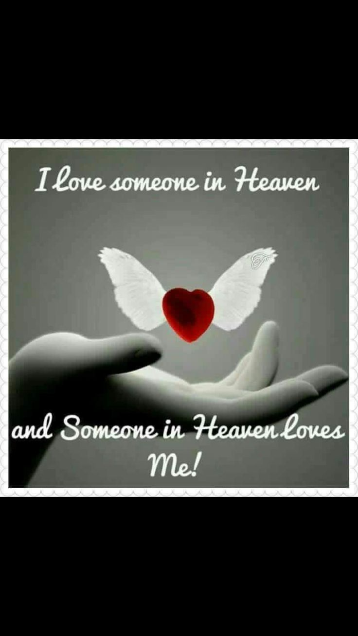 Yes I love someone in heaven and someone in heaven loves me ❤️