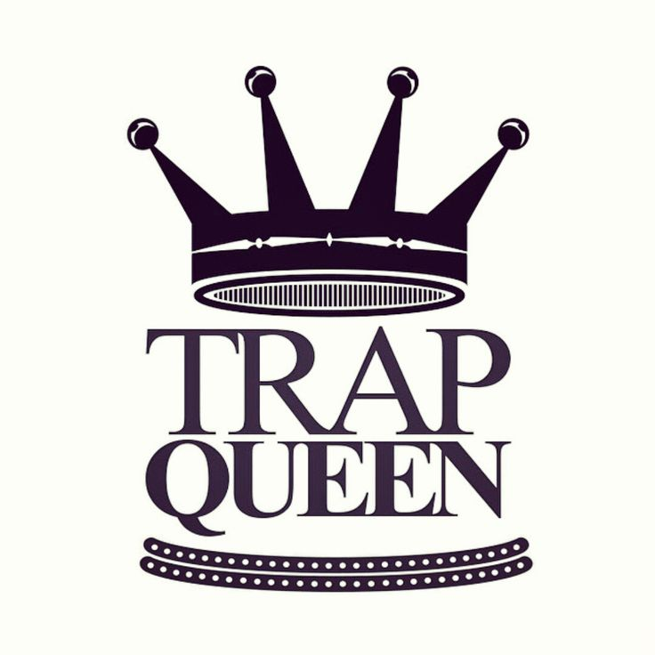 """She my trap queen. Everybody hating, we just call them fans though. In love with the money, I ain't ever letting go. And I get high with my baby..."" ~Trap Queen: Fetty Wrap"