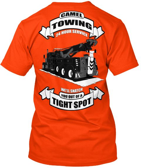 Camel Towing 24 Hour Serivice We'll Snatch You Out A Tight Spot Orange T-Shirt Back