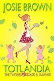 Totlandia: Book 8 (Contemporary Romance) by Josie Brown (Author) #Kindle US #NewRelease #Humor #Entertainment #eBook #ad