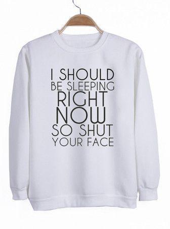 Ich sollte jetzt Sweatshirt schlafen