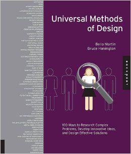 Universal Methods of Design: 100 Ways to Research Complex Problems, Develop Innovative Ideas, and Design Effective Solutions: Amazon.it: Bella Martin, Bruce Hanington: Libri in altre lingue