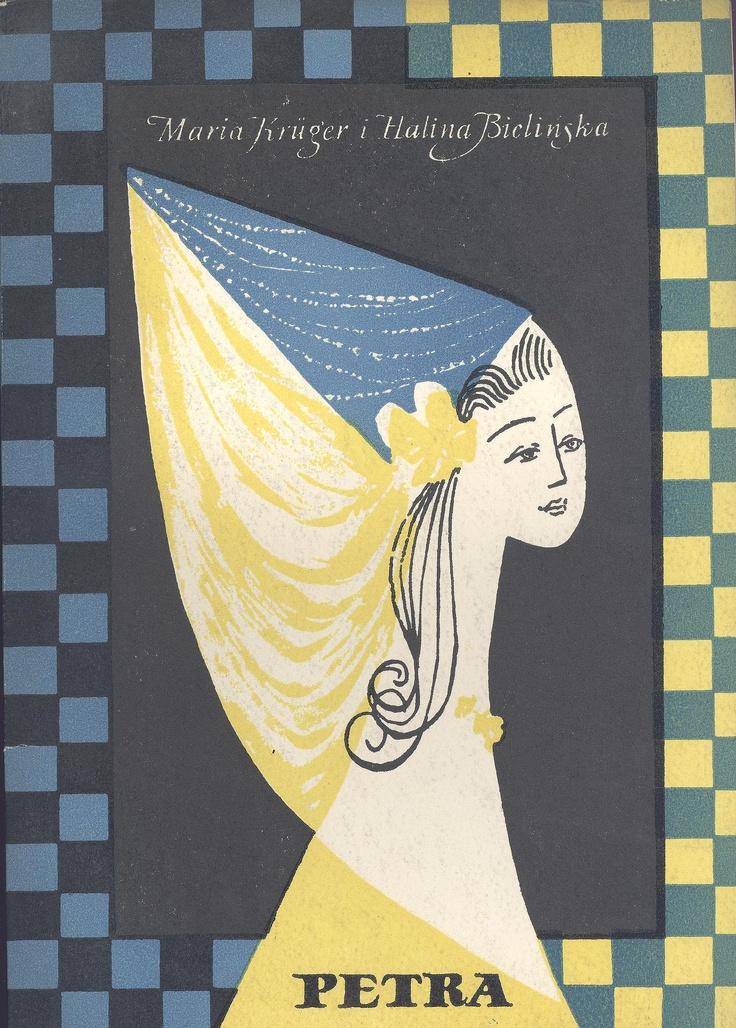 """""""Petra"""" Maria Krüger i Halina Bielińska Cover and illustrated by Halina Bielińska Published by Wydawnictwo Iskry 1957"""