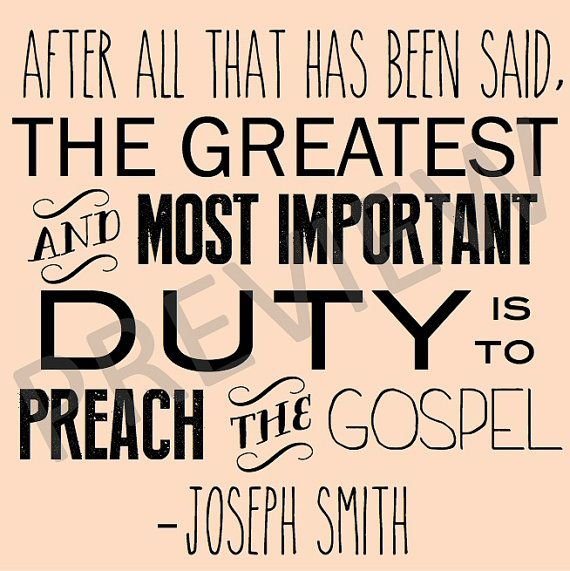 Downloadable Printable Missionary Work Quote -  LDS Mormon Joseph Smith - After All That Has Been Said the Greatest and Most Important Duty is to Preach the Gospel - JPG JPEG Square