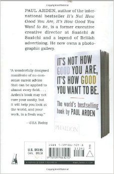 Whatever You Think, Think the Opposite: Paul Arden: 9781591841210: Amazon.com: Books