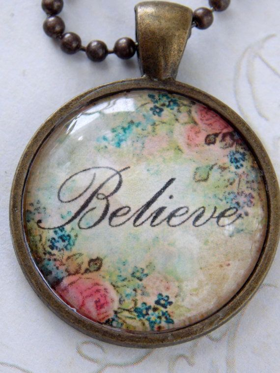Believe Shabby Chic Glass Pendant Necklace by NickiLynnJewelry Beautiful --- not available but that's ok