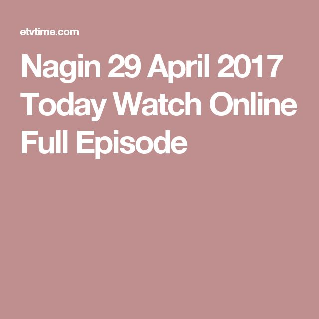 Nagin 29 April 2017 Today Watch Online Full Episode